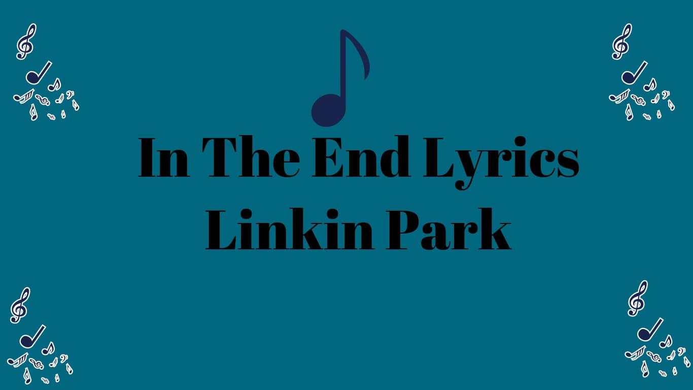 In The End Lyrics Linkin Park
